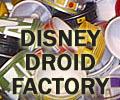 Disney Droid Factory